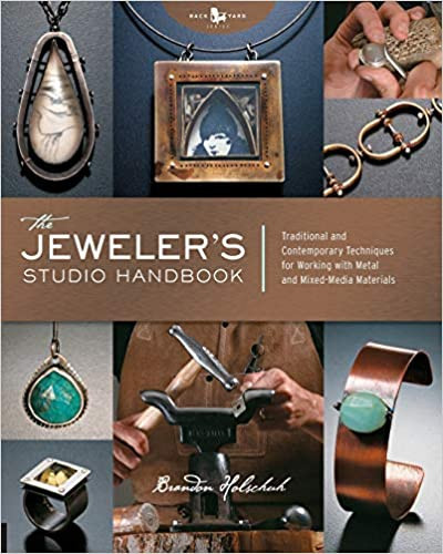 The Jeweler's Studio Handbook : Traditional and Contemporary Techniques for Working with Metal and Mixed Media Materials