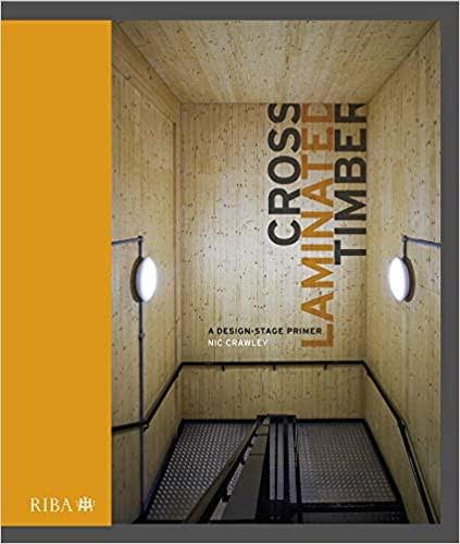 Cross Laminated Timber: A design stage primer